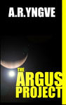 THE ARGUS PROJECT - SERIAL OF THE COMPLETE NOVEL