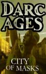 DARC AGES - CITY OF MASKS