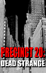 PRECINCT 20: DEAD STRANGE - SAMPLE STORIES
