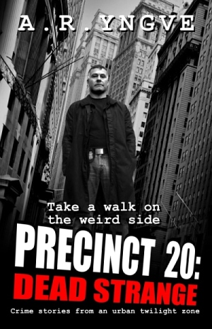 PRECINCT 20: DEAD STRANGE - urban horror stories