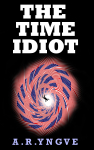 THE TIME IDIOT SAMPLE CHAPTERS